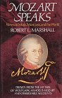 Mozart Speaks: Views on Music, Musicians, and the World