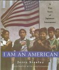 I am an American: A True Story of Japanese Internment