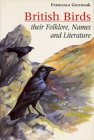British Birds: Their Folklore, Names And Literature