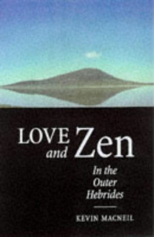 Love and Zen in the Outer Hebrides