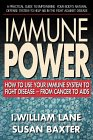 Immune Power: How to Use Your Immune System to Fight Disease--from Cancerto AIDS