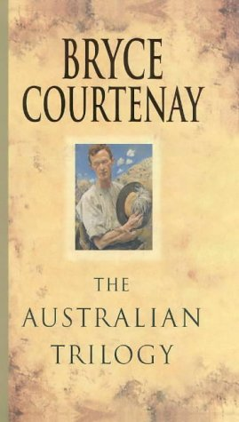 The Australian Trilogy by Bryce Courtenay