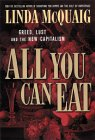 All You Can Eat: Greed, Lust, And The New Capitalism