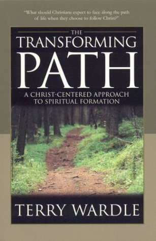 The Transforming Path: A Christ Centered Approach to Spiritual Formation
