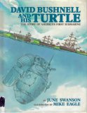 David Bushnell and his turtle : the story of America's first submarine