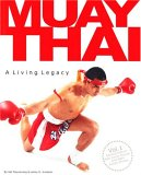 Muay Thai: A Living Legacy Vol 1., 2nd Ed.