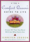 The Comfort Queen's Guide to Life: Create All That You Need with Just What You've Got