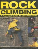 Rock Climbing: A Practical Guide to Essential Skills