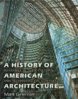 A History of American Architecture History of American Architecture History of American Architecture History of American Architecture History of Ameri: Buildings in Their Cultural and Technological Context Buildings in Their Cultural and Technological ...