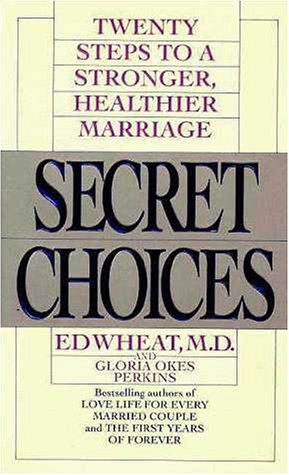 Secret Choices: Twenty Steps to a Stronger Healthier Marriage