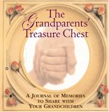 The Grandparents' Treasure Chest: A Journal to Memories to Share with Your Grandchildren