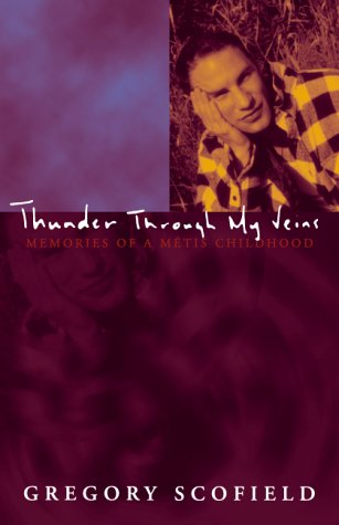 Thunder Through My Veins: Memories of a Metis Childhood