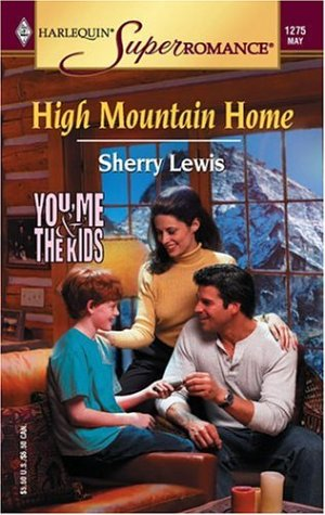 High Mountain Home by Sherry Lewis