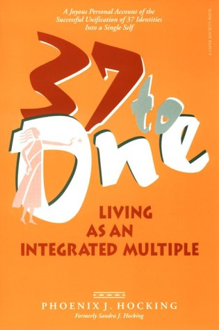 37 to One: Living as an Integrated Multiple