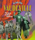Vaudeville: The Birth Of Show Business