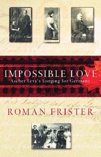 Impossible Love: Ascher Levy's Longing for Germany