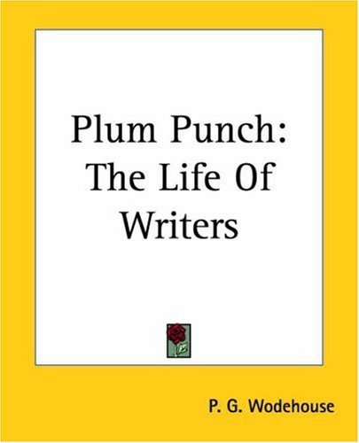 Plum Punch: The Life Of Writers