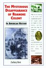 The Mysterious Disappearance of Roanoke Colony in American History