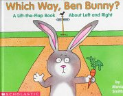 Which Way, Ben Bunny: A Lift-The-Flap Book about Left and Right