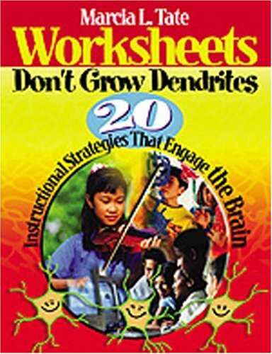 Worksheets Don't Grow Dendrites: 20 Instructional Strategies That ...