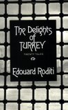 The Delights Of Turkey: Twenty Tales