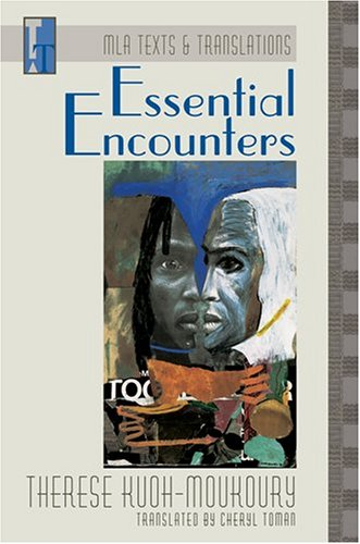 Essential Encounters (Texts and Translations Series by Therese Kuoh-Moukoury