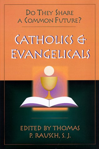 Catholics And Evangelicals: Do They Share A Common Future?