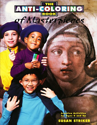 The Anti Coloring Book Of Masterpieces by Susan Striker