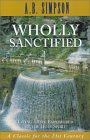 Wholly Sanctified: Living A Life Empowered By The Holy Spirit
