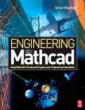 Engineering with MathCad: Using MathCad to Create and Organize Your Engineering Calculations [With CDROM]