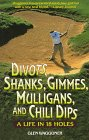 Divots, Shanks, Gimmes, Mulligans, and Chili Dips: A Life in 18 Holes