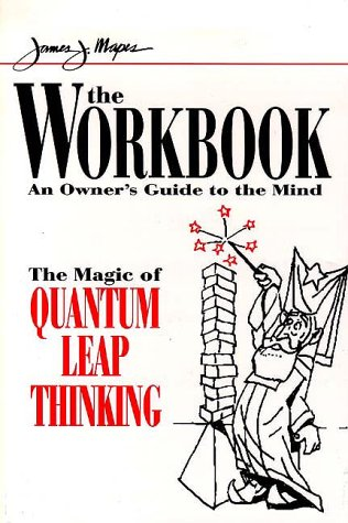 James Mapes' the Workbook: The Magic of Quantum Leap Thinking