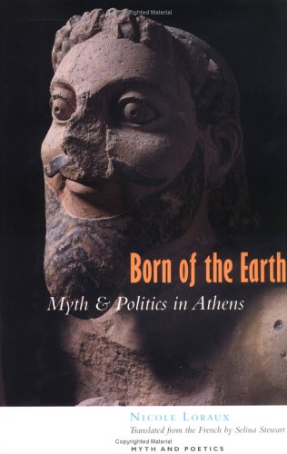 Born of the Earth: Myth and Politics in Athens
