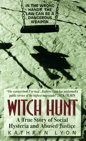 Witch Hunt: A True Story of Social Hysteria and Abused Justice