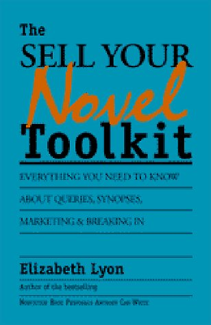 The Sell-Your-Novel Toolkit by Elizabeth Lyon