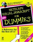 Netscape Visual JavaScript for Dummies [With Includes WinZip, Kawa, Super Mojo, Jpadpro...]