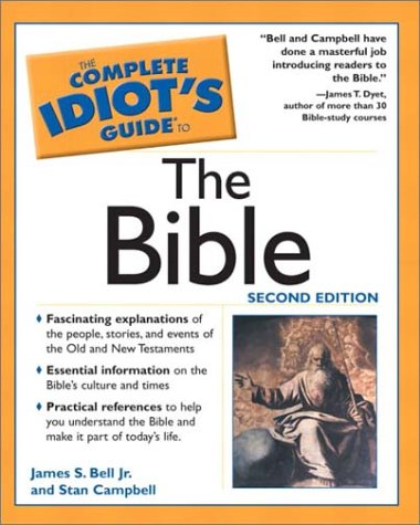 Complete Idiot's Guide to the Bible by James B. Bell Jr.