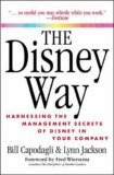 The Disney Way: Harnessing the Management Secrets of Disney in Your Company