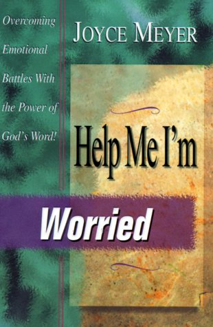 Help Me, I'm Worried!: Overcoming Emotional Battles With The Power Of God's Word (Help Me, Series)