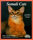 Somali Cats: Everything about Purchase, Care, Nutrition, Breeding, Health Care, and Behavior