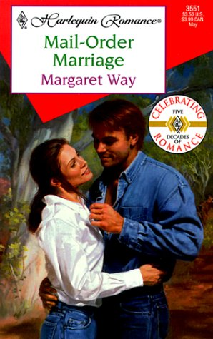 Mail Order Marriage  (50th Anniversary) by Margaret Way