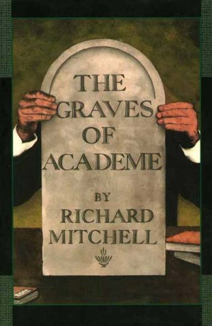 The Graves of Academe by Richard Mitchell
