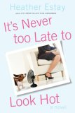 It's Never Too Late to Look Hot (Angie's Adventures, #3)