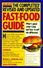 The Completely Revised and Updated Fast-Food Guide: What's Good, What's Bad, and How to Tell the Difference