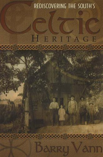 Rediscovering the South's Celtic Heritage by Barry Vann
