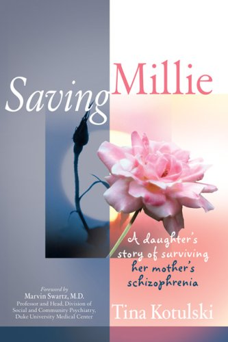 Saving Millie; A Daughter's Story Of Surviving Her Mother's Schizophrenia