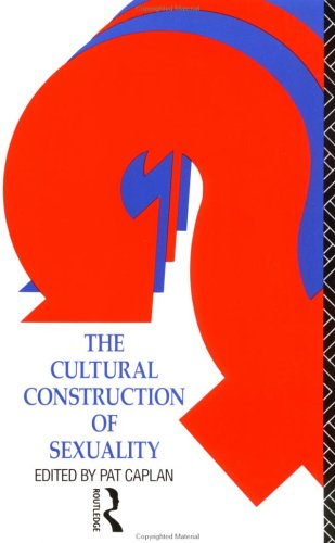 The Cultural Construction of Sexuality by Pat Caplan