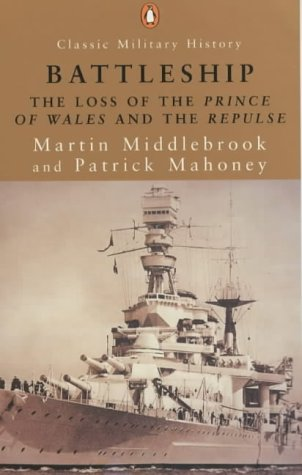 Battleship: The Loss Of The Prince Of Wales And The Repulse (Penguin Classic Military History)
