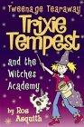 Trixie Tempest And The Witches' Academy