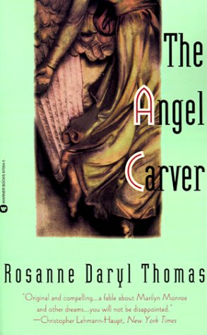 The Angel Carver by Rosanne Daryl Thomas